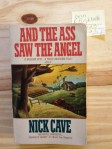 Nick Cave and the Bad Seeds, Nick Cave, And the Ass Saw The Angel