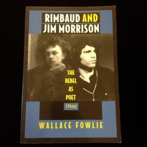 Rimbaud and Jim Morrison, The Rebel as Poet: a Memoir, Wallace Fowlie
