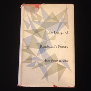 The Design of Rimbaud's Poetry, John Porter Houston