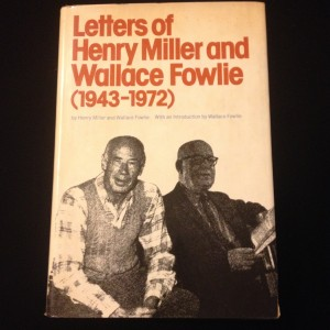 Letters of Henry Miller and Wallace Fowlie (1943-1972), Introduction by Wallace Fowlie