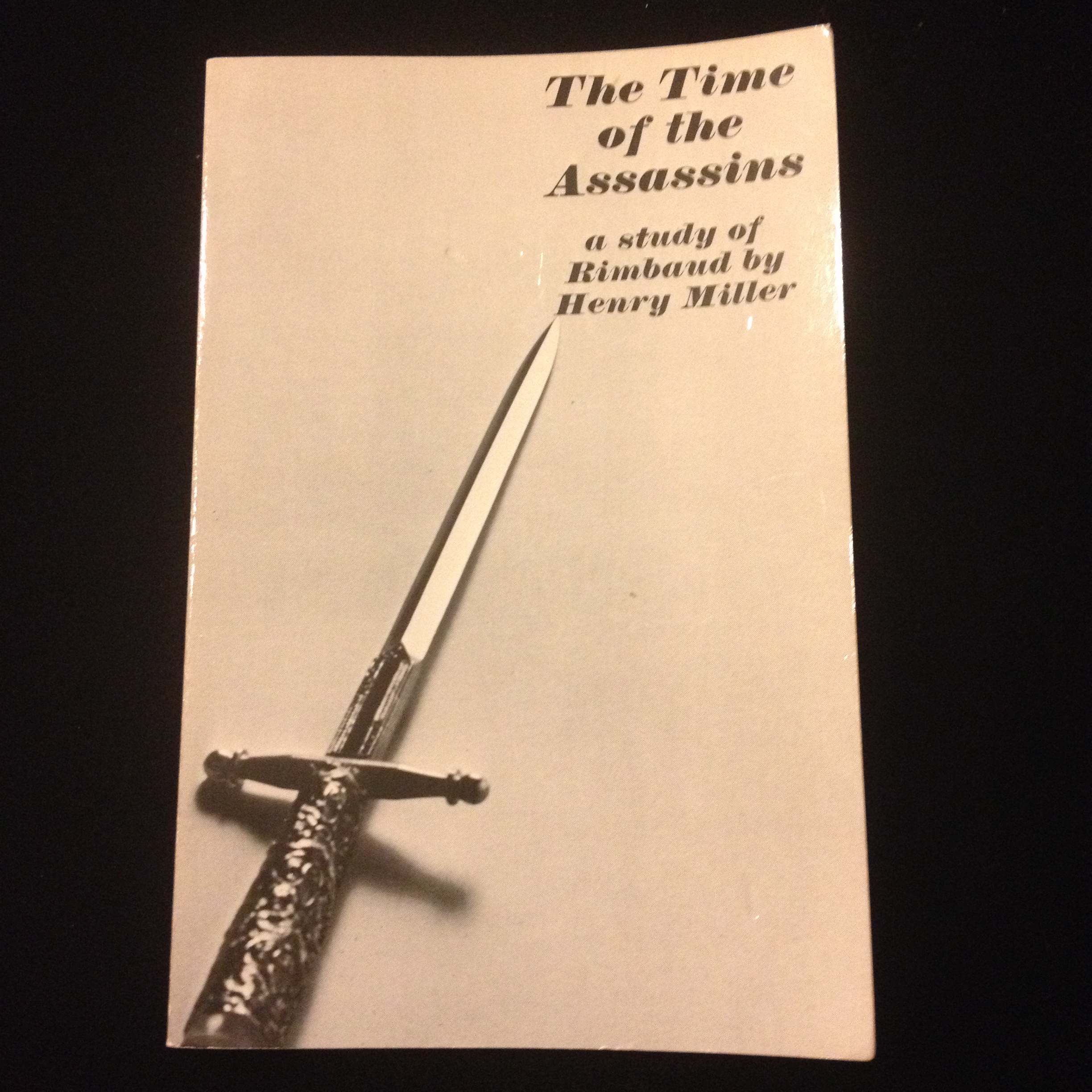 The Time of the Assassins, a study of Rimbaud, Henry Miller