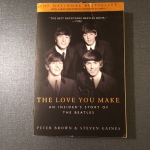 The Love You Make: An Insider's Story to the Beatles by Peter Brown & Steven Garner