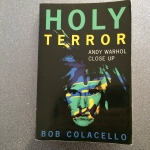 Holy Terror: Andy Warhol Close Up by Bob Colacello