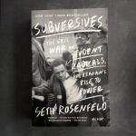Subversives The FBI's War on Student Radicals, and Reagan's Rise to Fame, Seth Rosenfeld