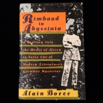 Rimbaud in Abyssinia, A Journey into the Heart of Africa to Solve one of Modern Literature's Greatest Mysteries, Alain Borer