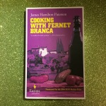 Cooking with Fernet—Branca James Hamilton-Paterson